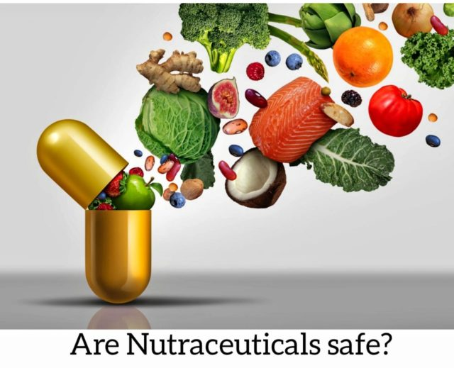 Are Nutraceuticals Safe