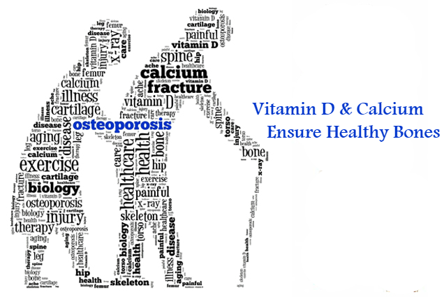 For skeletal health, both Vitamin D& Calcium play a vital role