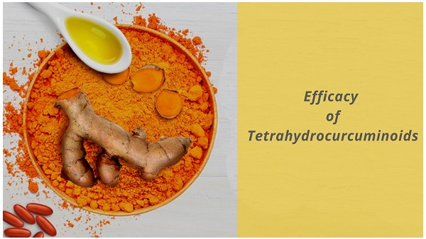 What is the Efficacy of Tetra Hydro Curcuminoids?